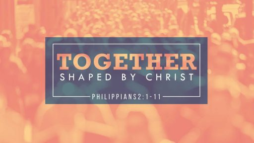 Together - Shaped by Christ