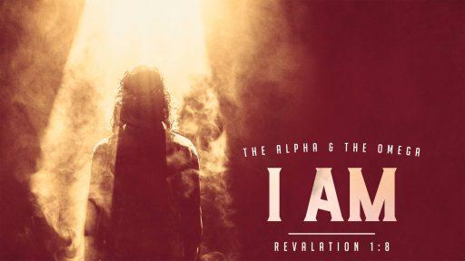 I Am_The Alpha and Omega