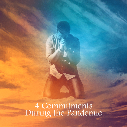 4 Commitments During the Pandemic