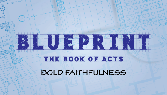 Blueprint: Bold Faithfulness