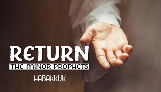 Return - Habakkuk
