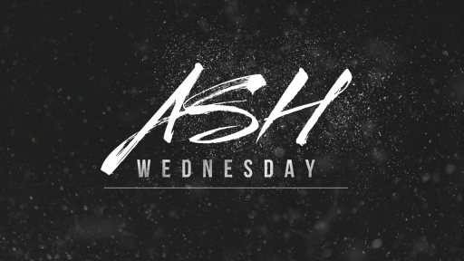 Ash Wednesday - Feb 17, 2021
