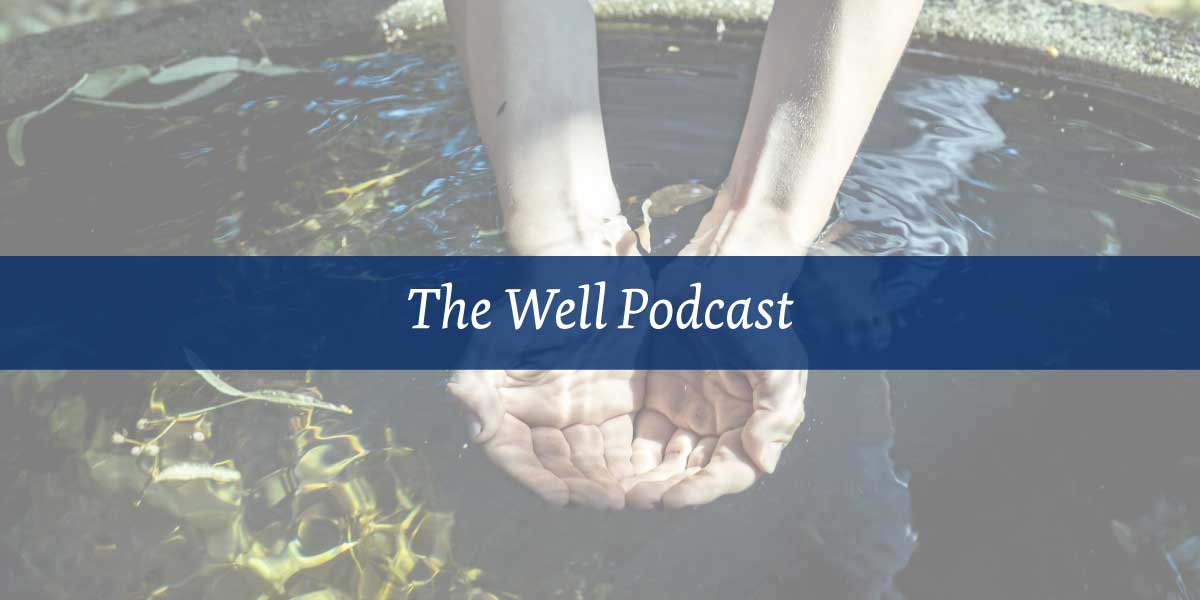 The Well Podcast_Home